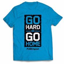 T-Shirt Go Hard Or Go Home