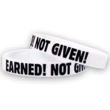 Narukvica motivacijska, Earned! Not Given!